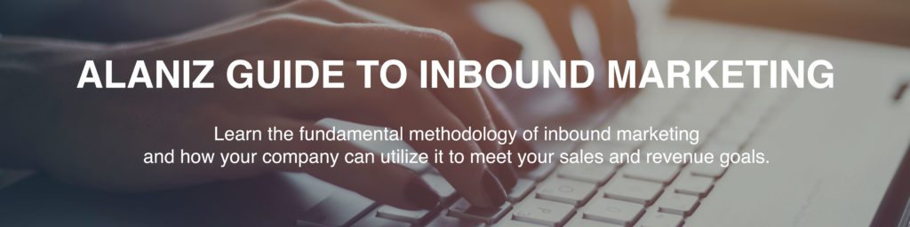 guide to inbound marketing alaniz
